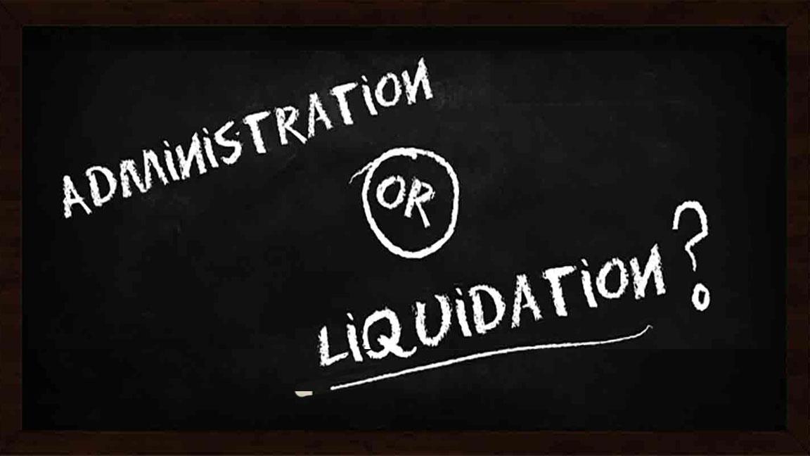 Administration vs liquidation